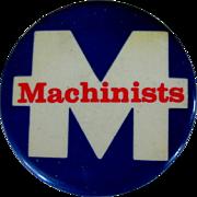 Machinists Button, Vintage Pinback, Union