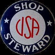 Vintage Union Button, Shop Steward USA