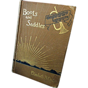 1st Edition, 1885,  Boots & Saddles   by Elizabeth Custer