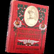 1902  Theodore Roosevelt Patriot & Statesman Book