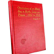"Civil War Book ""Observations of an Illinois Boy in Battle, Camp & Prisons"" by Henry"