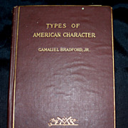 """Antique Book """"Types of American  Character"""" by Gamaliel Bradford, Jr.. 1900"""
