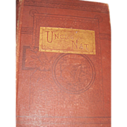1879 Uncle Nat or The Good Time, which George & Frank Had by Afred Oldfellow Illus Book Fr