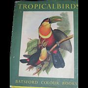 SOLD 1948 Tropical Birds Batsford Colour Books John Gould Free P&I US Buyers