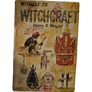 1957 Witness to Witchcraft Harry B Wright hb dj Book Free P&I US Buyers