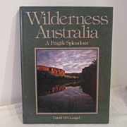 Vintage Wilderness Australia A Fragile Splendour by David McGonigal