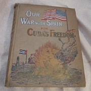 Vintage 115 Year Old Our War With Spain for Cuba's Freedom