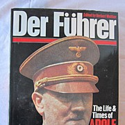 Der Fuhrer The Life and Times of Adolf Hitler Edited by Herbert Walher