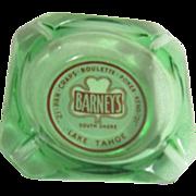 Barney's South Shore Lake Tahoe Green Glass Ashtray