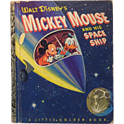 Little Golden Books Micky Mouse and his Space Ship A Code First Edition 1952
