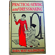 """Practical Sewing and Dressmaking"", Allington, 1913, includes Rare Sleeve Pattern"