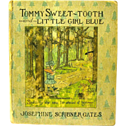 """Josephine Scribner Gates 1911 book, """"Tommy Sweet-tooth and Little Girl Blue"""""""