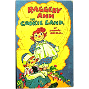 """""""Raggedy Ann in Cookie Land"""", 1960 Reprint of 1942 Book by Johnny Gruelle"""