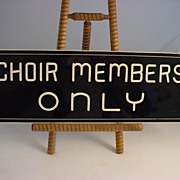 SOLD 1950's Choir Members Only Sign