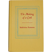 Vintage Cookbook The Making of a Cook Madeleine Kamman