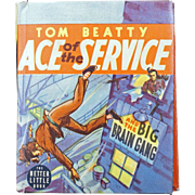 Better Little Book of Tom Beatty, Ace of the Service and the Big Brain Gang #1420 from 1939