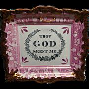 Sunderland Pink Luster Motto Plaque Thou God Seest Me Ca 1830