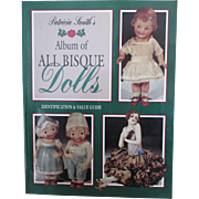 """""""Album of All Bisque Dolls: Identification and Value Guide"""" by Patricia Smith"""