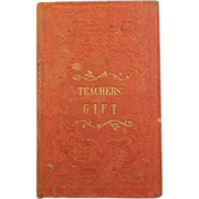 "Antique~ Book  Entitled, ""Teachers Gift"" Or Instructive Stories For Children Youth~"