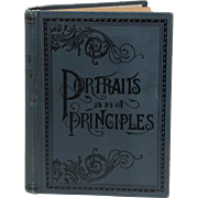 Portraits and Principles of the World's Great Men and Women - c. 1903, 628 pages