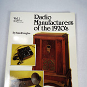 SOLD Radio Manufacturers of The 1920's Book Vol. 1 by Alan Douglas Plus Free US Shipping