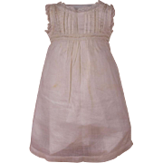 Wonderful Muslin Antique French Factory Made Bebe Under-Dress, JUMEAU, BRU, STEINER other ...