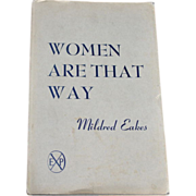 Women Are That Way, by Mildred Eakes, 1950, Signed!