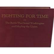 1932 - Author Signed Fighting for Time or the Battle that Saved Washington and Mayhap the ...