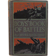 1919 Boys' Book of Battles by Chelsea Curtis Fraser
