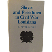 SOLD Slaves and Freedmen in Civil War Louisiana Book by C. Peter Ripley - Red Tag Sale Item