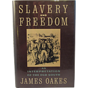 SOLD Slavery and Freedom An Interpretation of the Old South by James Oakes, First Edition - Re