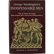 SOLD George Washington's Indispensable Men by Arthur S. Lefkowitz - First Edition