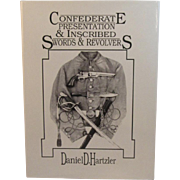 Confederate Presentation And Inscribed Swords And Revolvers - Civil War Book by Daniel D. ...