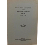 The Shakers as Pacifists in the Period Between 1812 and the Civil War by James ...