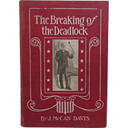 1904 The Breaking of the Deadlock by J. McCan Davis Illinois Republican Governor Convention ..