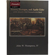 Horses, Hostages and Apple Cider, JEB Stuart's 1862 Pennsylvania Raid Civil War Book by ...