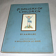 1925 First American Edition - A Gallery of Children - Illustrated by Willebeek le Mair - Milne