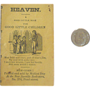 "Early 19th C Tiny Book ""Heaven. A Good Little Book for Good Children"""