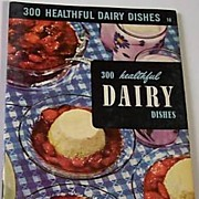 Culinary Arts Institute ~ 300 Healthful Dairy Recipes