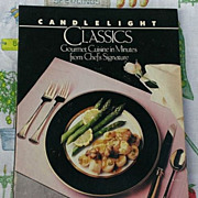 Candlelight Classics Cookbook Gourmet Cuisine in Minutes from Chef's Signature