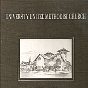 A Brief History of University United Methodist Church, Austin, Texas 1887-1987