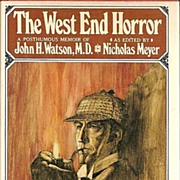 The West End Horror a Posthumous Memoir of John H. Watson, M.D. as Edited by Nicholas Meyer Fi