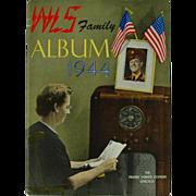 SALE WLS Family Album 1944 The Prairie Farmer Station Chicago  (SALE)