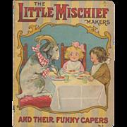 SOLD 1917 Little Mischief Makers Children's Book