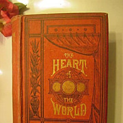 SOLD Antique 1883 Heart of the World Illustrated Victorian Home Book Morality Domestic Happine