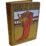 1899 Antique Victorian Book A Life Of St. Paul For the Young Illustrated Scenes Incidents Teac