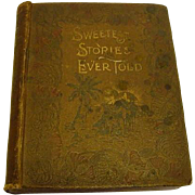SALE Victorian Book 1896 Sweetest Stories Ever Told Bible Stories by J.H. Vincent Illustrated