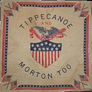 "Benjamin Harrison Presidential Ephemera - Campaign Handkerchief  ""Tippecanoe and Morton T"