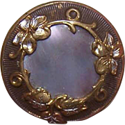 SOLD ANTIQUE VICTORIAN Metal & Mother of Pearl Button - Leafy Floral Border!