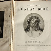 REDUCED Late 1800's The Pictorial Sunday Book Dr. John Kitto